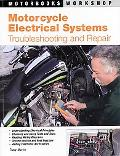 Motorcycle Electrical Systems Troubleshooting and Repair