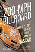 200-mph Billboard The Inside Story of How Big Money Changed Nascar