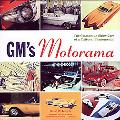 Gm's Motorama The Glamorous Show Cars of a Cultural Phenomenon