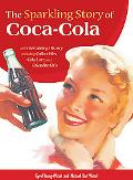 Sparkling Story of Coca-cola An Entertaining History Including Collectibles, Coke Lore, And ...