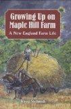 Growing Up on Maple Hill Farm: A New England Farm Life