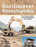 Earthmover Encyclopedia The Complete Guide to Heavy Equipment of the World
