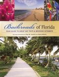 Backroads of Florida: Your Guide to Great Day Trips and Weekend Getaways