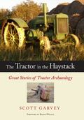 Tractor in the Haystack: Great Stories of Tractor Archaeology