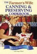 Farmer's Wife Canning and Preserving Cookbook: Over 250 Blue-Ribbon Recipes!