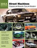 Street Machines : Classics, Muscle Cars, Modern