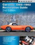 Corvette 1968-1982 Restoration Guide, Second Edition (Motorbooks Workshop)