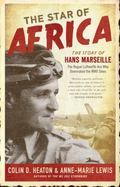 Rogue Ace : The Story of Hans Marseilles, Germany's Most Charismatic Luftwaffe Pilot