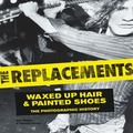 Replacements : Waxed up Hair and Painted Shoes: the Photographic History