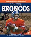 Denver Broncos New and Updated Edition : The Complete Illustrated History