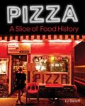 Pizza : A Slice of Food History