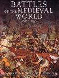 Battles of the Medieval World 1000 - 1500