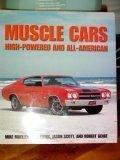 Muscle Cars High-Powered and all-American (MUSCLE CARS, High-Powered and All-American)