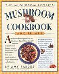 Mushroom Lover's Mushroom Cookbook and Primer
