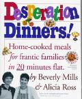 Desperation Dinners! - Beverly Mills - Hardcover