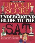 Up Your Score The Underground Guide to the Sat, 1999-2000