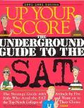 Up Your Score 2001-2002: The Underground Guide   to the SAT.