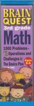 Brain Quest 3rd Grade Math 1000 Problems, Operations and Challenges  The Basics Plus Deck One