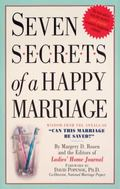 Seven Secrets of a Happy Marriage Wisdom from the Annals of