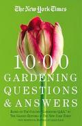 New York Times 1000 Gardening Questions and Answers Based on the Column