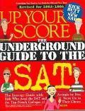 Up Your Score The Underground Guide to the Sat, 2005-2006