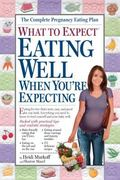 What to Expect Eating Well When You're Expecting