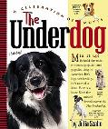 Underdog A Celebration of Mutts