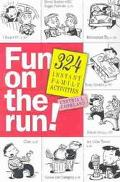 Fun on the Run 324 Instant Family Activities