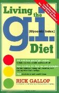 Living The G.I. Diet Delicious Recipes and Real-Life Strategies To Lose Weight and Keep It Off
