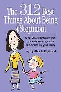 312 Best Things About Being a Stepmom For Those Days When You Can Only Come Up With One Or T...