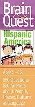 Brain Quest Hispanic America Ages 9-12, 850 Questions, 850 Answers About People, Places, Cul...