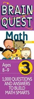 Brain Quest Math Basics Grade 3, Ages 8-9, 1000 Questions & Answers To Build Math Smarts