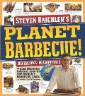 Planet Barbecue: 275 Recipes, 53 Countries, 6 Continents of Great Flavor