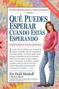 Qu Puedes Esperar Cuando Ests Esperando: 4th Edition