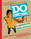 Do Something! : A Handbook for Young Activists