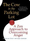 Cow in the Parking Lot : A Zen Approach to Overcoming Anger
