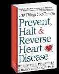 Prevent, Halt and Reverse Heart Disease : 109 Things You Can Do