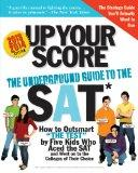Up Your Score, 2013-2014 edition: The Underground Guide to the SAT (Up Your Score: The Under...