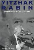 Yitzhak Rabin Israel's Soldier Statesman