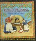 Hasty Pudding, Johnnycakes, and Other Good Stuff Cooking in Colonial America