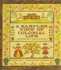 Sampler View of Colonial Life With Projects Kids Can Make