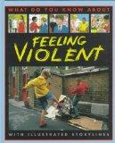 Feeling Violent (What Do You Know About)