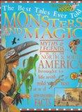 Monsters and Magic: Myths of North and South America (Best Tales Ever Told)