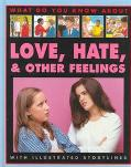 Love, Hate, and Other Feelings