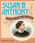 Susan B. Anthony Daring to Vote