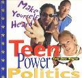 Teen Power Politics Make Yourself Heard
