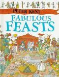 Fabulous Feasts - Peter Kent - Hardcover
