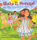 Shake It, Morena! And Other Folklore from Puerto Rico