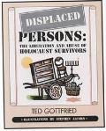 Displaced Persons The Liberation and Abuse of Holocaust Survivors