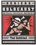 Deniers of the Holocaust Who They Are, What They Do, Why They Do It